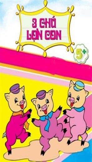 3 chú lợn con - Thiếu Nhi