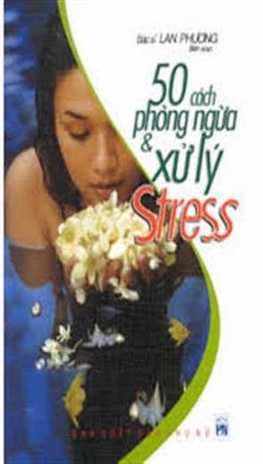 50 Cách Phòng Ngừa Và Xử Lý Stress - Y tế - Sức khỏe