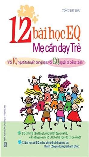 12 bài học EQ Mẹ cần dạy Trẻ - Văn hóa - Giáo dục