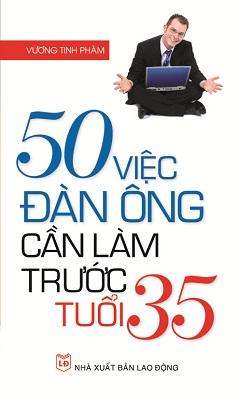 50 Việc Đàn Ông Cần Làm Trước Tuổi 35 - Văn hóa - Giáo dục