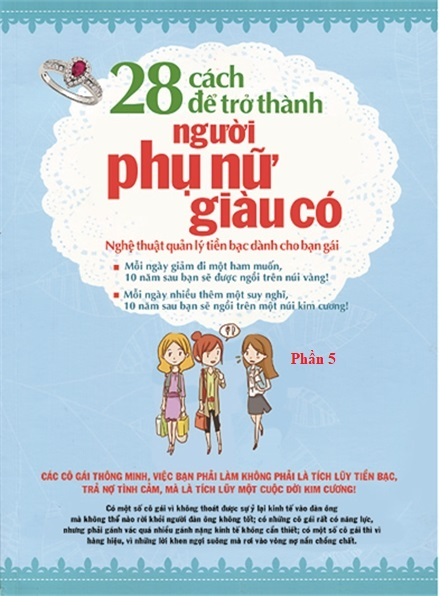 28 cách để trở thành người phụ nữ giàu có (Phần 5) - Văn hóa - Giáo dục