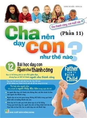 Cha nên dạy con như thế nào (Phần 11) - Văn hóa - Giáo dục